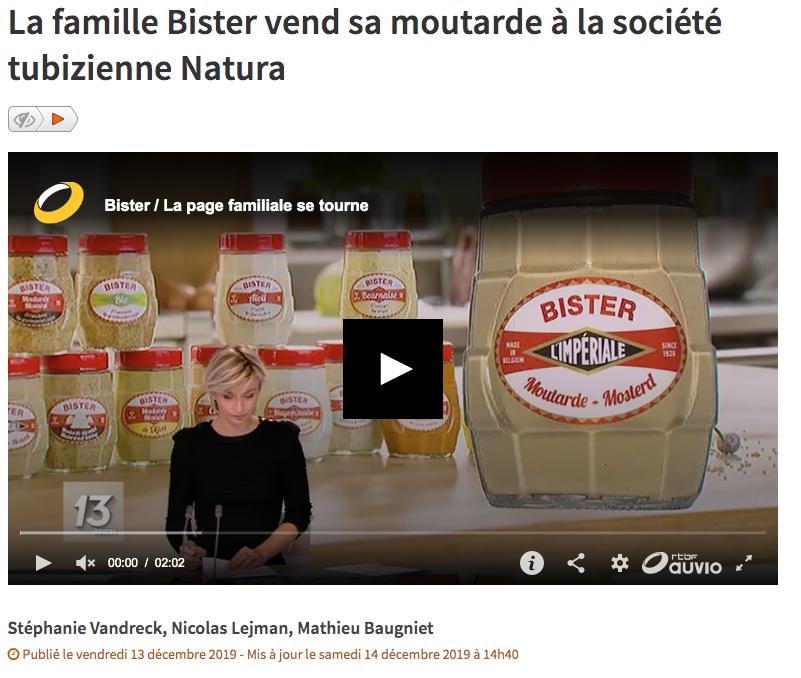 Capture d'écran d'un article de la RTBF s'intitulant: «la famille Bister vend sa moutarde à la société tubizienne Natura», publiée le 13 décembre 2019 et disponible à l'adresse: https://www.rtbf.be/info/regions/detail_la-societe-tubizienne-natura-rachete-le-moutardier-bister?id=10388201